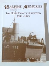 WARTIME MEMORIES The Home Front In Chepstow (The Chepstwo Society 2000)